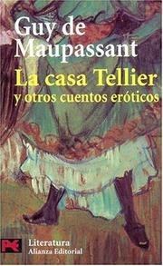 Cover of: La casa de Tellier / The House of Madame Tellier: Y Otros Cuentos Eroticos / And Other Erotic Stories