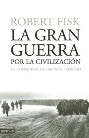 Cover of: La Gran Guerra Por La Civilizacion/the Great War of Civilization