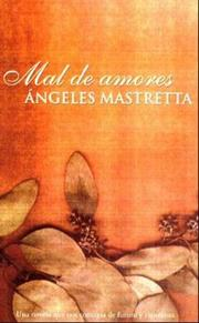 Cover of: Mal de amores (Punto de Lectura) by Angeles Mastretta