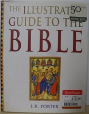 Cover of: The Illustrated Guide to the Bible | J. R. Porter