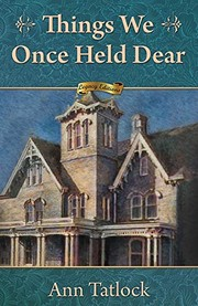 Cover of: Things We Once Held Dear