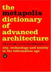 Cover of: Metapolis Dictionary of Advanced Architecture: City, Technology and Society in the Information Age