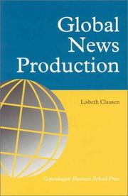 Cover of: Global News Production | Lisbeth Clausen