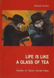Life Is Like a Glass of Tea by Richard Raskin