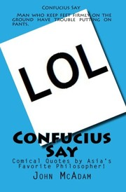 Cover of: Confucius Say | John Robert McAdam