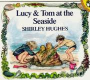 Cover of: Lucy and Tom at the Seaside