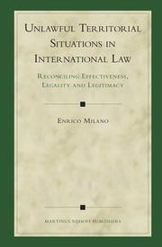 Unlawful territorial situations in international law by Enrico Milano