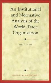 Cover of: An Institutional and Normative Analysis of the World Trade Organization (Legal Aspects of International Organization, 46) (Legal Aspects of International Organizations) | Mary E. Footer
