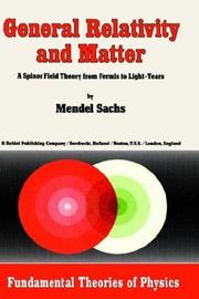 Cover of: General relativity and matter | Mendel Sachs