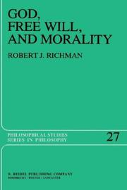 Cover of: God, free will, and morality | Robert J. Richman