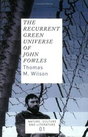 Cover of: The Recurrent Green Universe of John Fowles (Nature, Culture and Literature 1) (Nature, Culture & Literature)