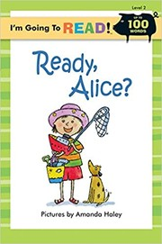 I'm Going to Read (Level 2): Ready, Alice? (I'm Going to Read Series) by Amanda Haley