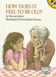 Cover of: How Does It Feel to Be Old? | Norma Farber