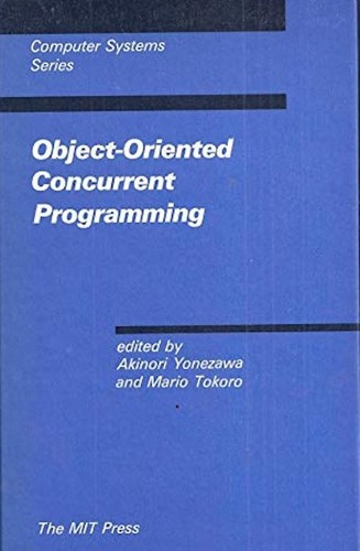 Object-oriented concurrent programming by edited by Akinori Yonezawa and Mario Tokoro.