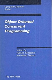 Cover of: Object-oriented concurrent programming | edited by Akinori Yonezawa and Mario Tokoro.