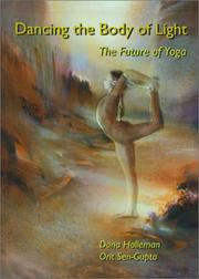Cover of: Dancing the Body of Light  | Dona Holleman, Orit Sen-Gupta