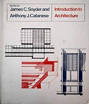 Cover of: Introduction to architecture | edited by James C. Snyder, Anthony J. Catanese ; architectural drawings by Jeffrey E. Ollswang ; associate editor for part 3, Tim McGinty.