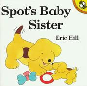 Cover of: Spot's Baby Sister (Spot) | Eric Hill