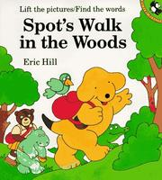 Spot's Walk in the Woods by Hill, Eric