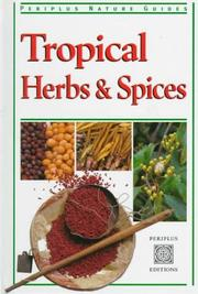 Cover of: Tropical Herbs & Spices (Periplus Tropical Nature Guide) | Wendy Hutton