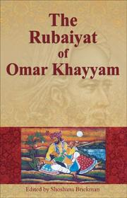 Cover of: The Rubaiyat of Omar Khayyam | Shoshana Brickman