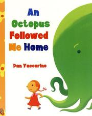 Cover of: An Octopus Followed Me Home by Dan Yaccarino