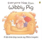 Cover of: Everyone Hide From Wibbly Pig