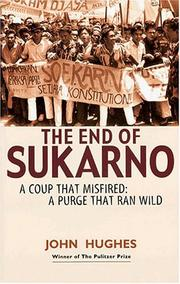Cover of: The End of Sukarno: A Coup That Misfired, a Purge That Ran Wild