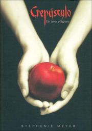 Cover of: Crepusculo, Un Amor Peligroso