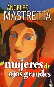 Cover of: Mujeres de Ojos Grandes by Angeles Mastretta