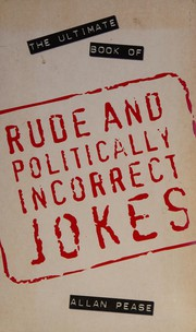 Ultimate Book of Rude and Politically Incorrect Jokes