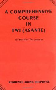Cover of: A comprehensive course in Twi (Asante) for the non-Twi learner