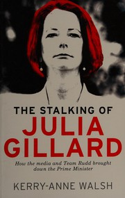 The stalking of Julia Gillard