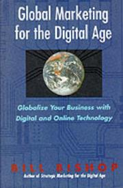 Cover of: Global Marketing for the Digital Age | Bill Bishop