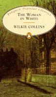Cover of: The Woman in White (Penguin Popular Classics) by Wilkie Collins