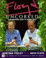 Cover of: Floyd Uncorked | Jonathon Pedley, Keith Floyd