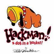 Cover of: Hackman, a Dog in a Bucket!