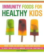 Cover of: Immunity Foods for Healthy Kids | Lucy Burney