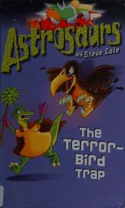 The terror-bird trap