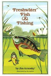 Cover of: Freshwater Fish and Fishing | Jim Arnosky