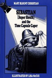 Cover of: Sebastian (Super Sleuth) and the time capsule caper