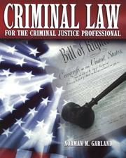 Cover of: Criminal Law for the Criminal Justice Professional