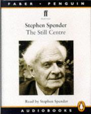 Cover of: The Still Centre (Audio, Faber) | Spender, Stephen