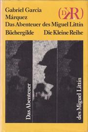 Das Abenteuer des Miguel Littín