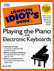 Cover of: The complete idiot's guide to playing the piano and electronic keyboards