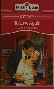 To love again.