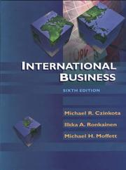 Cover of: International Business, 6th Edition | Michael R. Czinkota, Iikka A. Ronkainen, Michael H. Moffett, Michael Czinkota, Michael Moffett, Ilkka Ronkainen