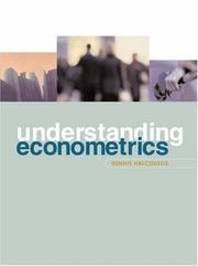 Cover of: Understanding Econometrics with Economic Applications | Dennis Halcoussis