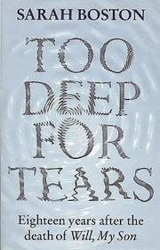 Cover of: Too Deep for Tears | Sarah Boston