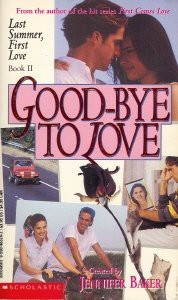Good-Bye to Love (Last Summer, First Love Book 2)